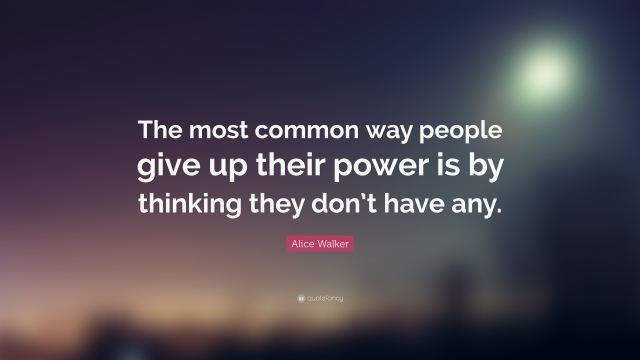 34799-alice-walker-quote-the-most-common-way-people-give-up-their-power